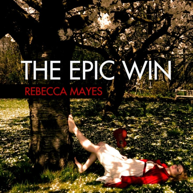 Rebecca Mayes - The Epic Win