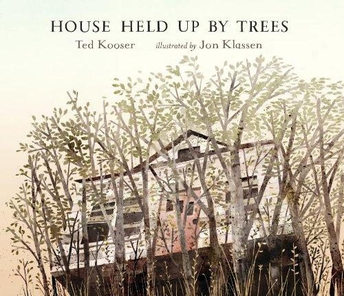 House Held Up by Trees by Ted Kooser and Jon Klassen