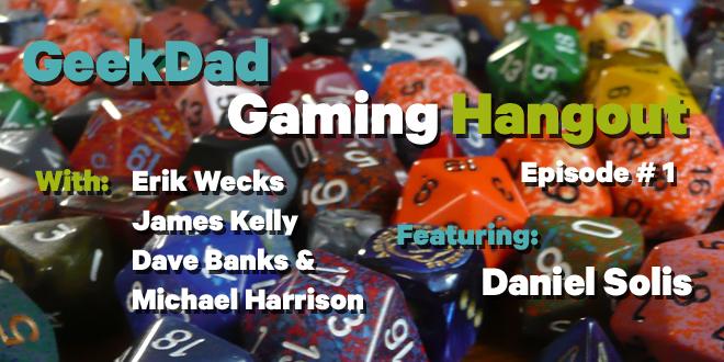 GeekDad Gaming Hangout Episode 1