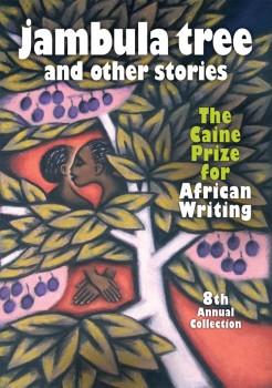 "Caràtula de ""Jambula Tree"", relato con el que Arach Monica de Nyeko ganó el Caine Prize en 2007"