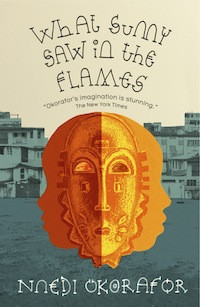 What Sunny Saw in the Flames, de Nnedi Okorafor