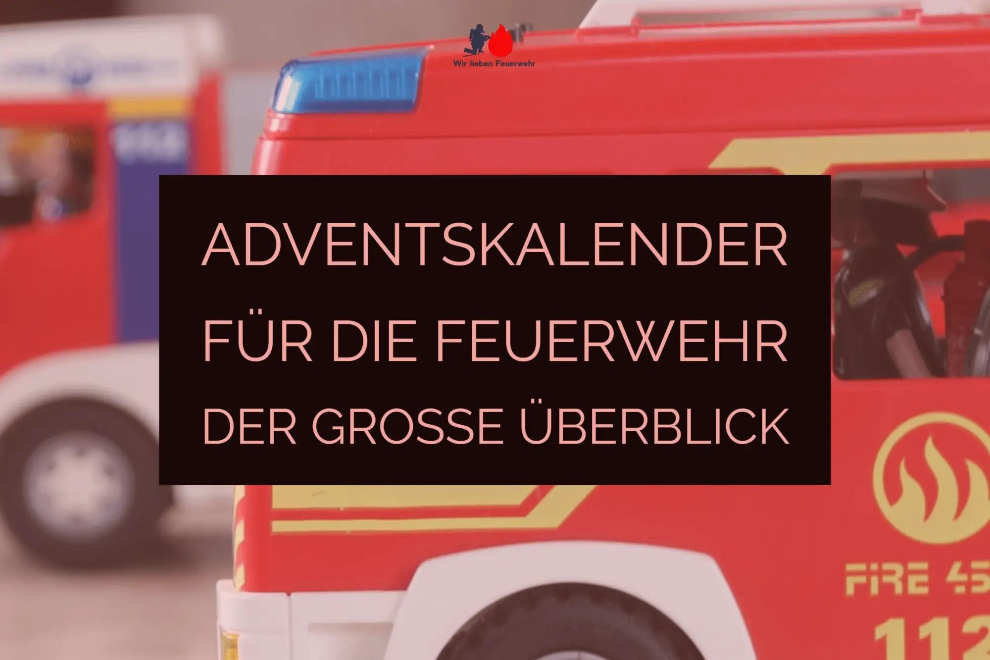Adventskalender für die Feuerwehr - der große Überblick