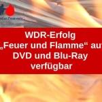 """WDR-Erfolg """"Feuer und Flamme – Mit Feuerwehrmännern im Einsatz"""" auf DVD und Blu-Ray verfügbar"""