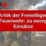 Kritik der Freiwilligen Feuerwehr: zu wenig Einsätze