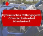 Hydraulisches Rettungsgerät: Öffentlichkeitsarbeit überdenken?