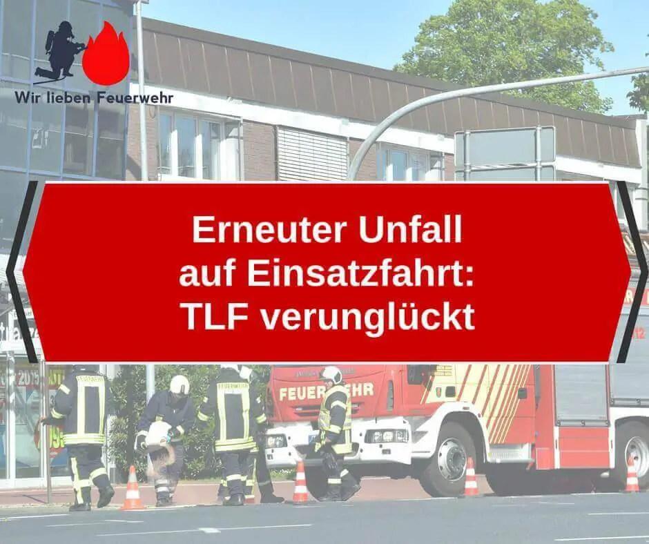 Erneuter Unfall auf Einsatzfahrt: TLF verunglückt