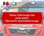 Diese Fahrzeuge hat nicht jeder:  Spezialfahrzeuge bei der Feuerwehr