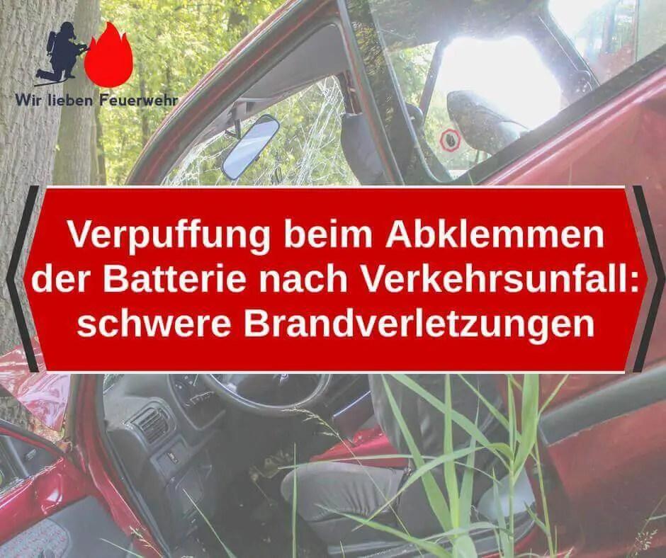 Verpuffung beim Abklemmen der Batterie nach Verkehrsunfall: schwere Brandverletzungen