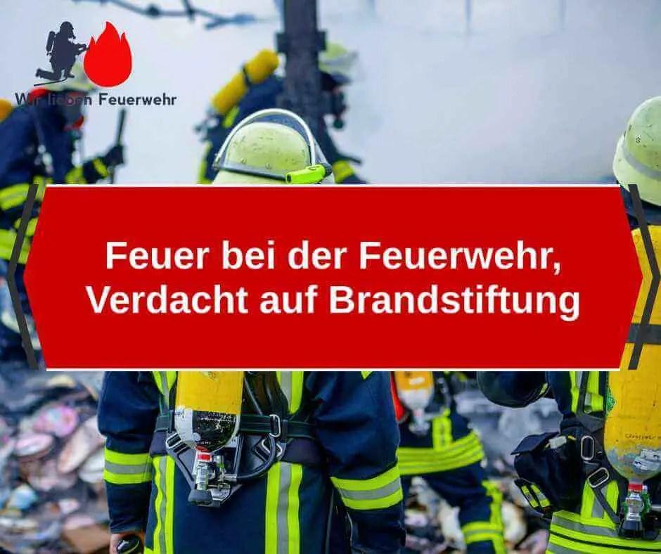 Feuer bei der Feuerwehr, Verdacht auf Brandstiftung