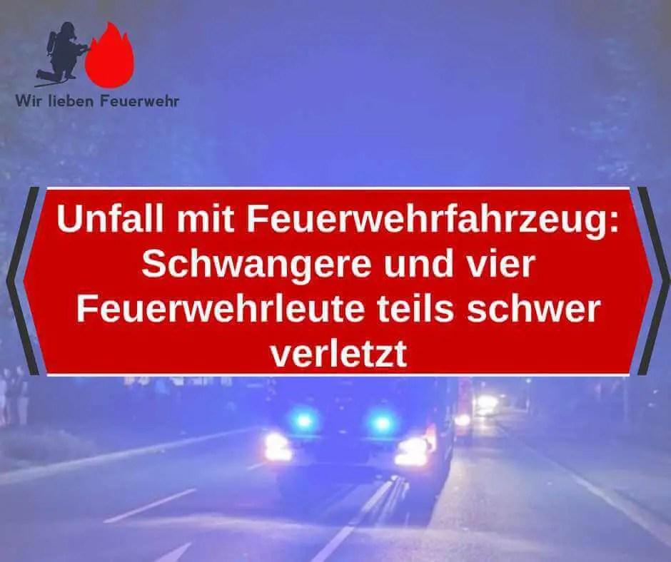 Unfall mit Feuerwehrfahrzeug: Schwangere und vier Feuerwehrleute teils schwer verletzt