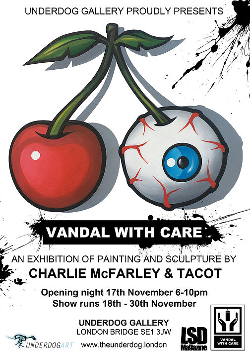 Underdog Gallery - Vandal With Care Art Show feat. Charlie McFarley and TACOT