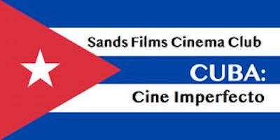 Sands Films Cinema Club Cuba Cine Imperfecto