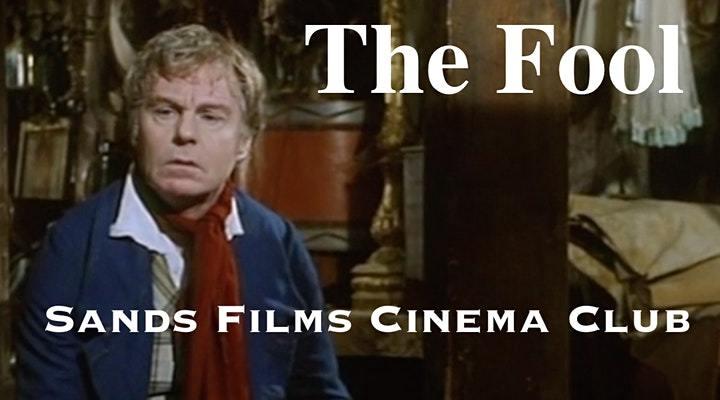 Sands Films Cinema Club The Fool