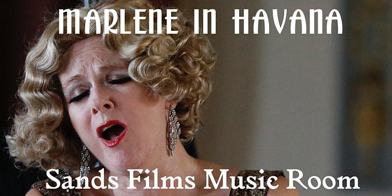 Sands Films Music Room presents Marlene In Havana