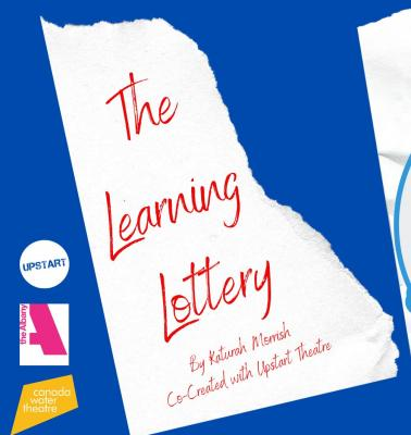 Canada Water Theatre presents The Learning Lottery