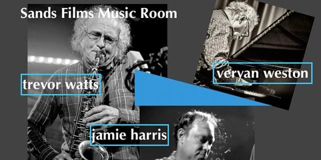 Sands Films Music Room: Eternal Triangle, Live Jazz - 18 September 2021