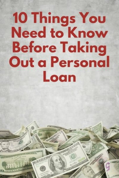 10 Things You Need to Know Before Taking Out a Personal Loan