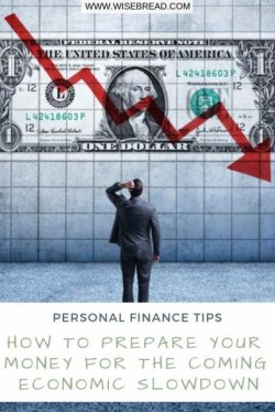 How to Prepare Your Money for the Coming Economic Slowdown