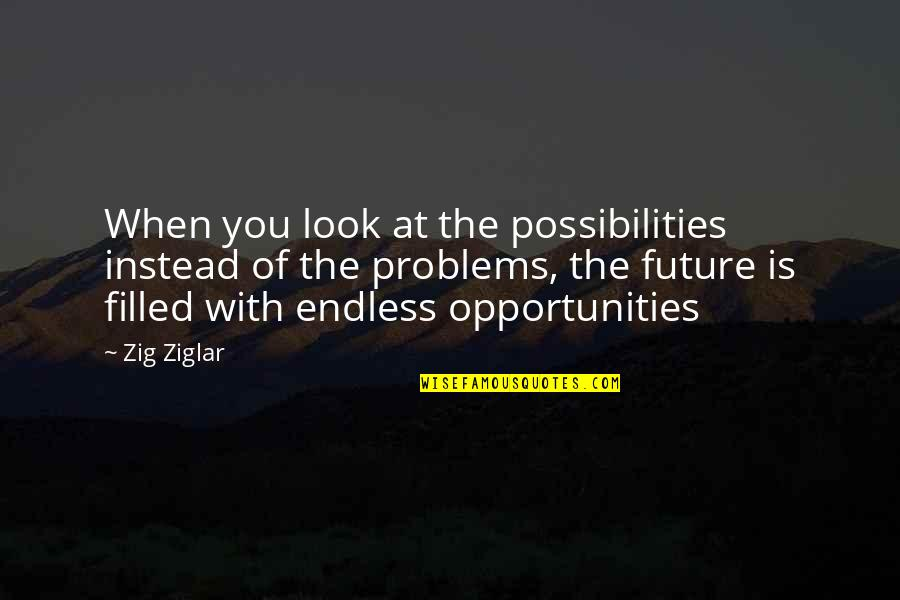Possibilities Are Endless Quotes: top 57 famous quotes about Possibilities Are Endless