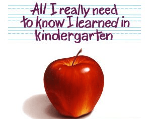 Image result for all i really need to know i learned in kindergarten