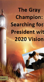 The  Gray Champion: Searching for a President with 2020 Vision