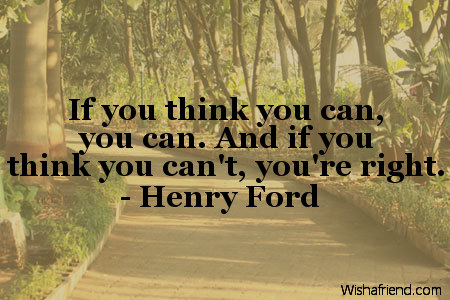 Image result for if you think you can you can if you think you can't you're right
