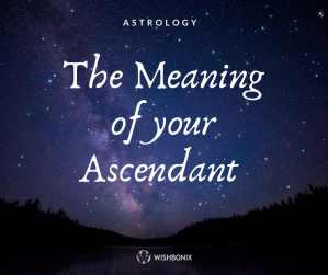 Ascendant and Rising Sign
