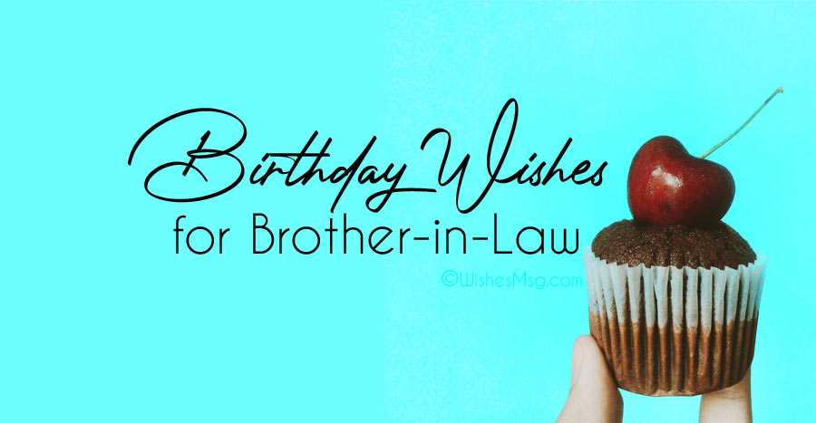 90+ Perfect Birthday Wishes For Brother In Law | WishesMsg