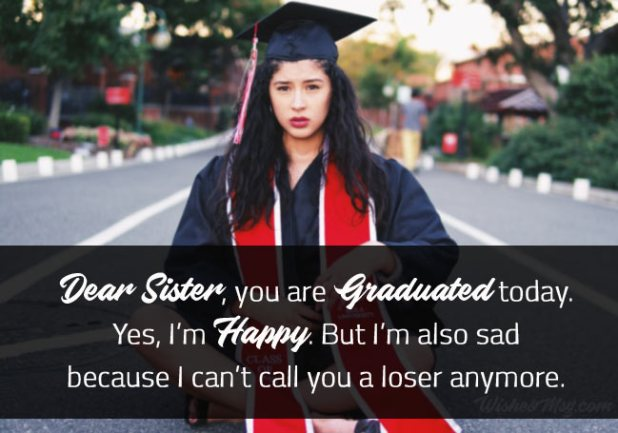 Funny Graduation Wishes for Sister