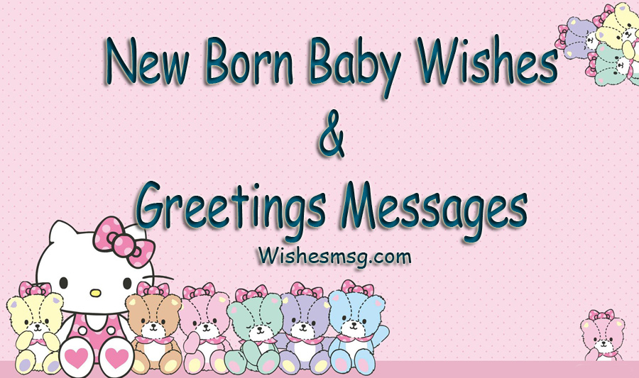 New Born Baby Wishes Amp Congratulations Messages WishesMsg