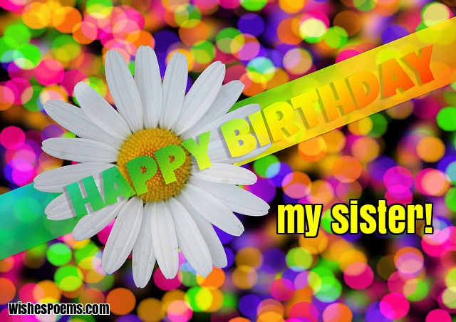 Happy Birthday Sister Quotes Wishes