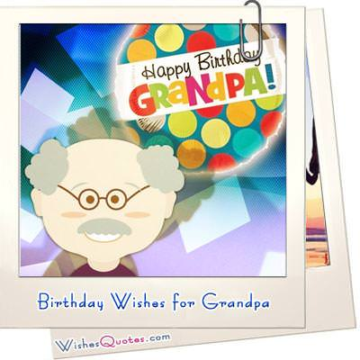 Heartfelt Birthday Wishes For Your Grandpa – WishesQuotes