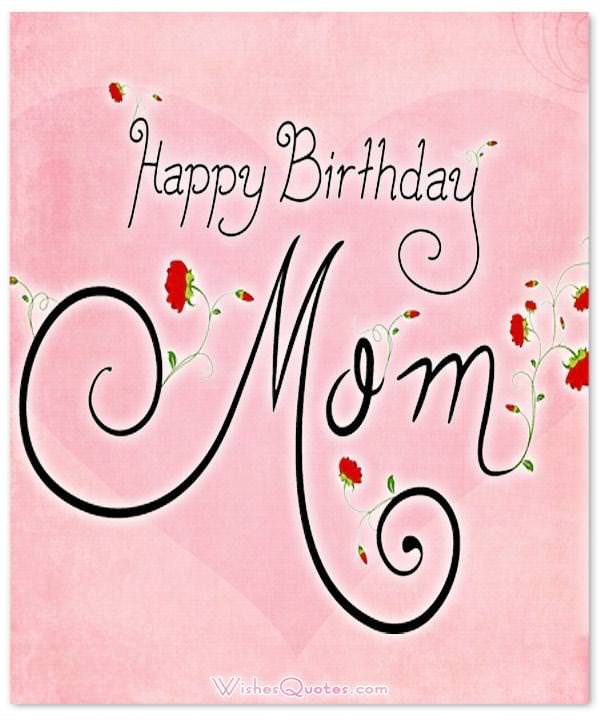 Heartfelt Birthday Wishes For Your Mother By Wishesquotes