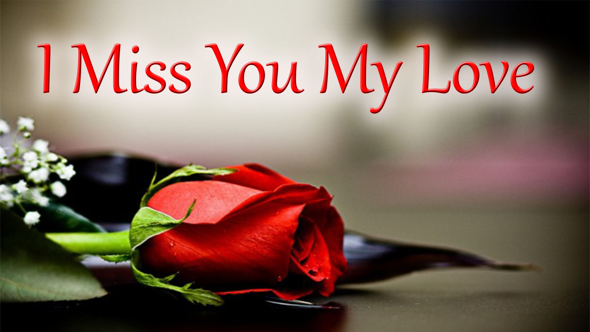 I Miss You My Love  Missing You Quotes - Wishes Quotes Images