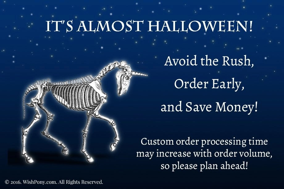 Halloween is Just Around the Corner! Order Early and Save Money!