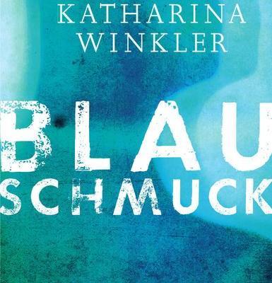 Katharina Winkler: Blauschmuck