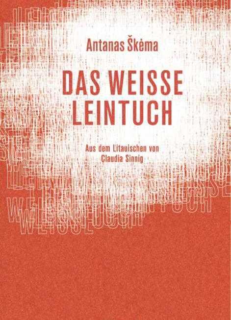 Antanas Škėma: Das weiße Leintuch (1958/2017)