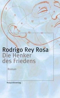 Rey Rosa_die-henker-des-friedens