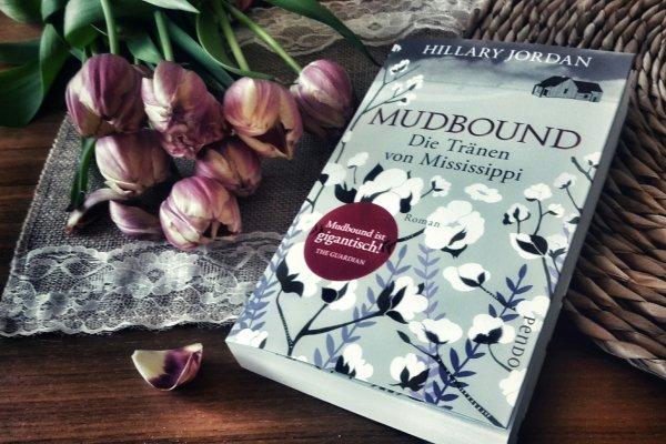 Hillary Jordan: Mudbound  – Die Tränen von Mississippi (2008/2017)