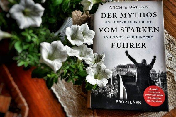 Archie Brown: Der Mythos vom starken Führer (2014/2018)