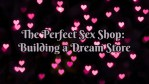 The Perfect Sex Shop: Building a Dream Store
