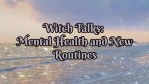 Witch Talks: Mental Health and New Routines