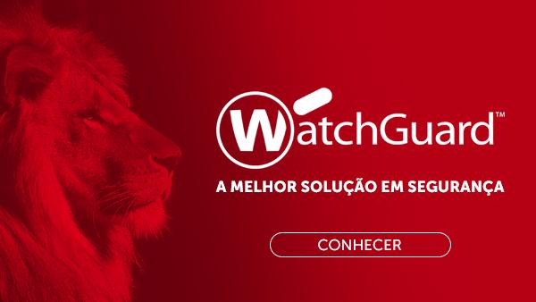 Segurança Avançada de Rede – Webinar Técnico Watchguard