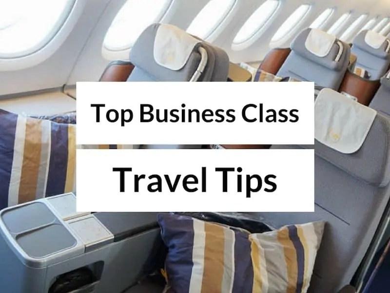 Top 10 Business Class Travel Tips – Business Class Fights
