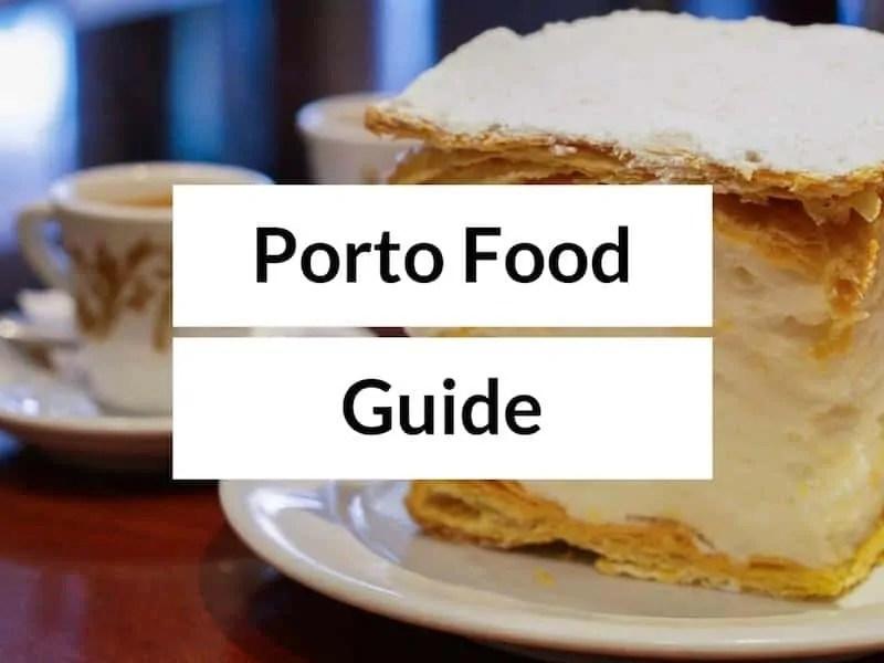 Where to Eat in Porto – Porto Food Guide