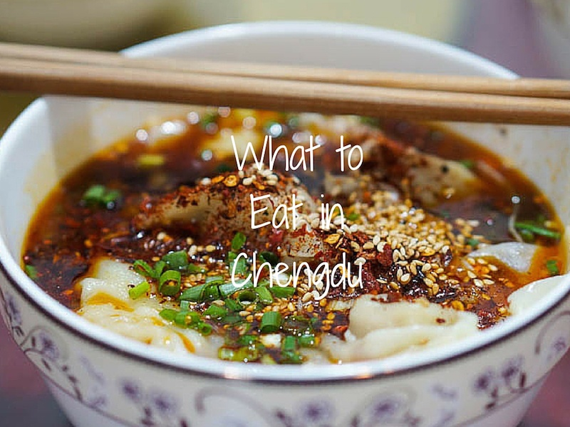 Chengdu Food Travel Guide – What to Eat in Chengdu