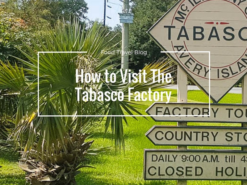 How To Take The Tabasco Factory Tour