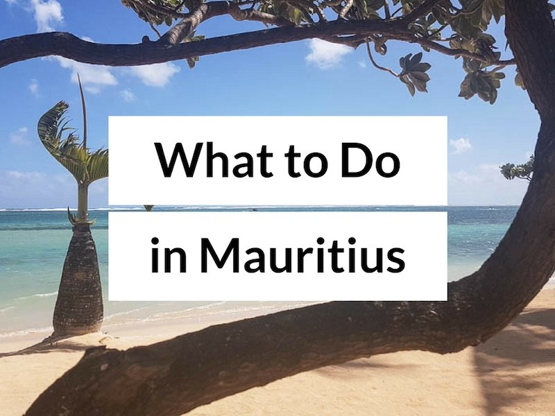 Top Things To Do in Mauritius – Mauritius Attractions You Can't Miss