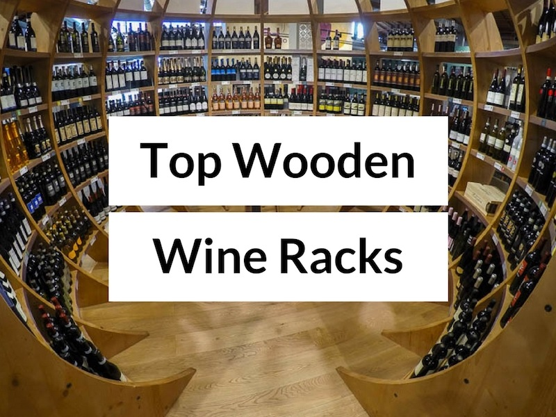 Top Wooden Wine Racks – The Best Home Wine Storage Furniture