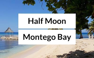 Half Moon Jamaica – Review of Half Moon Resort
